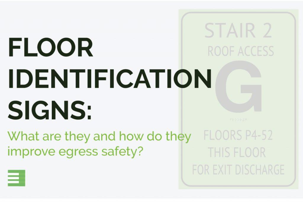 Floor Identification Signs improve egress safety blog