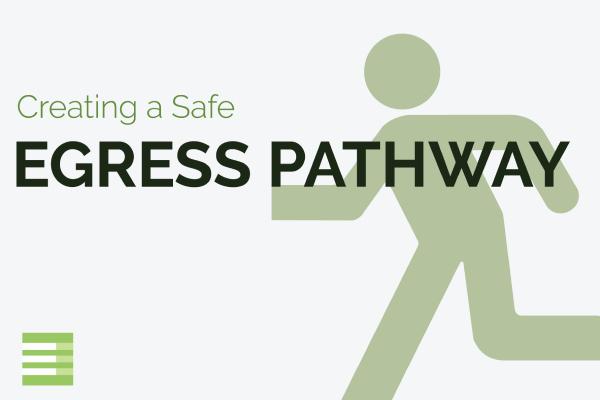 Creating a Safe Egress Pathway Blog
