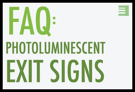 Luminescent Exit Signs FAQ